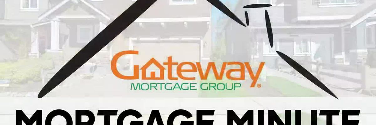 Gateway Mortgage Group: Mortgage Minute