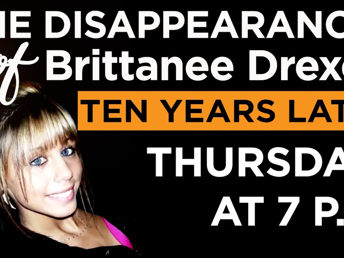 The disappearance of Brittanee Drexel: 10 years later