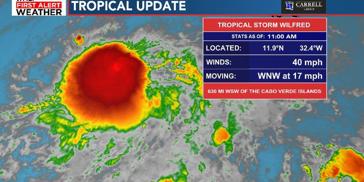 FIRST ALERT: Tropical Storm Wilfred forms in eastern Atlantic
