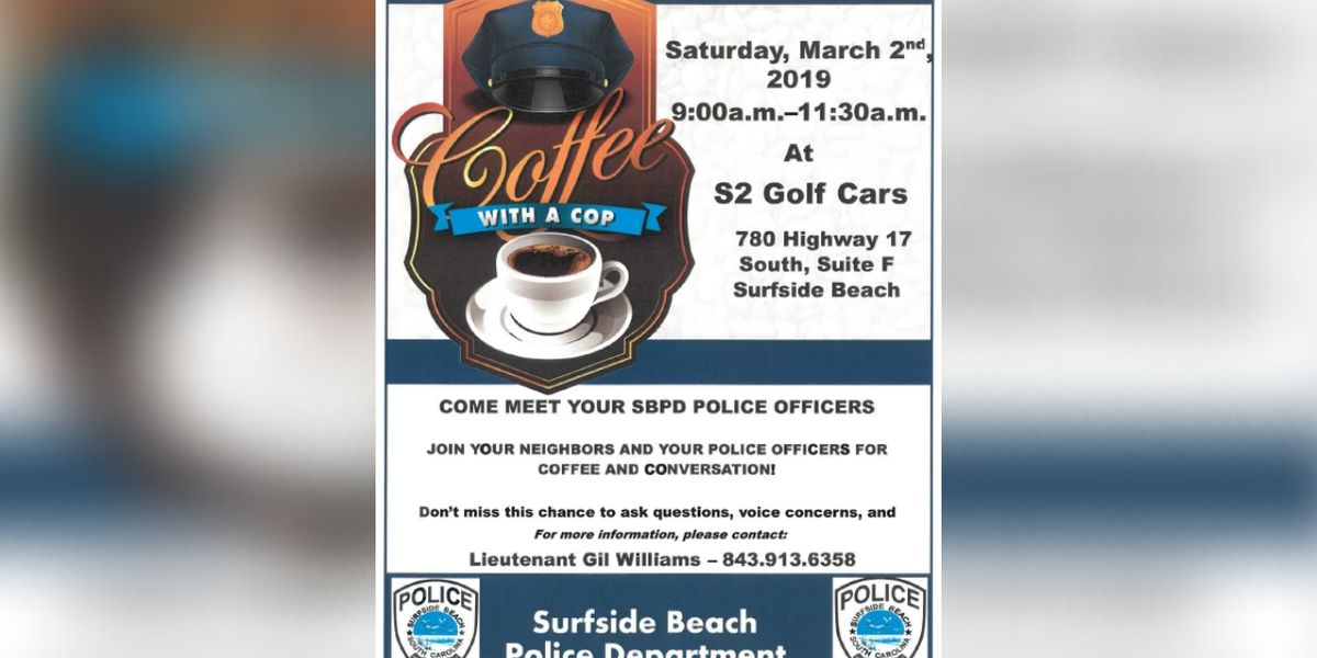 Surfside Beach Police Department invites community to have cup of coffee with them