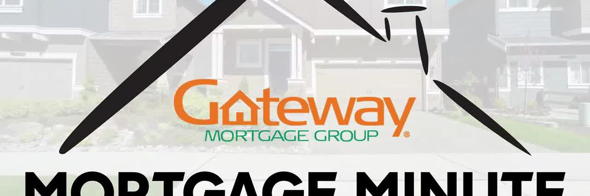 Gateway Mortgage: Mortgage Minute
