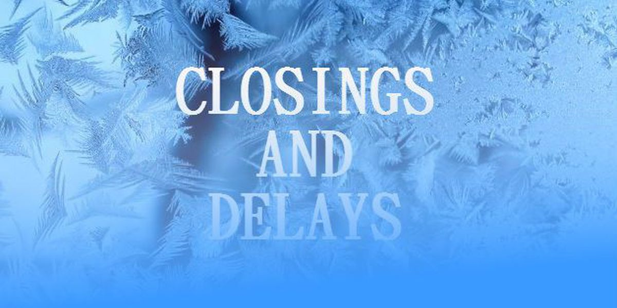 UPDATED LIST: Closings and delays for Tuesday, Feb. 24